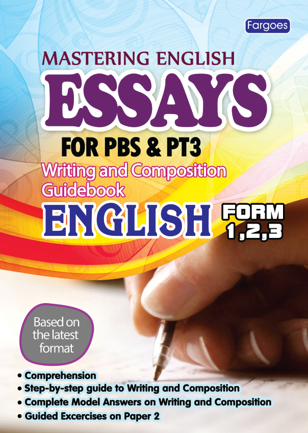 mastering english essay pbs pt form and fargoes books sdn essay pbs pt3 form 1 2and 3